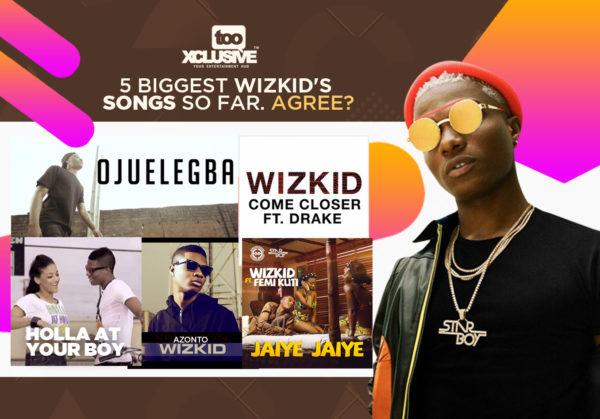 5 Biggest Wizkid's Song So Far  Agree? « tooXclusive