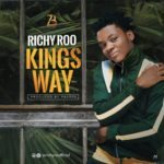 "[Song] Richy Roo – ""Kingsway"" (Prod. By Pbanks)"