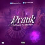 """Dchase – """"Drank"""" ft. Blondie (Prod. By Dez wright)"""