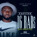 "[Song] Capitee – ""16 Bars"" (Rap Freestyle)"