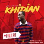 "[Song] Khidian – ""Falilat"" (Prod. By Spiritual Beat)"