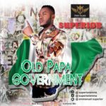 "[Audio+Video] Superior – ""Old Papa Government"""