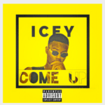 "[Song] Icey Eleyi – ""Come Up"""