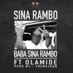 "[Song] Sina Rambo – ""Baba Sina Rambo"" f. Olamide"