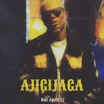 [Lyrics] Reminsice – 'Ajigijaga'