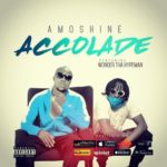 "[Song] Charles Okocha (Amoshine) – ""Accolade"" f. Wonda Tha Hype Man"