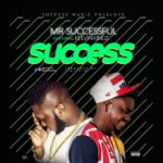 "[Song] Mr. Successful – ""Success"" ft. Kelvinkings"