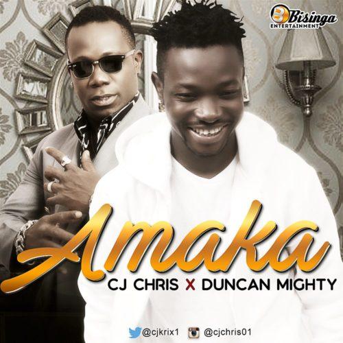 Amaka cj art e1524946205206 - [New Music] CJ Chris ft. Duncan Mighty – Amaka