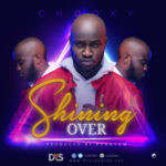 """[Song] Chooxy – """"Shining Over"""""""