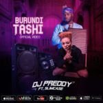 "[Video] DJ Preddy – ""Burundi Tashi"" ft. Slimcase"