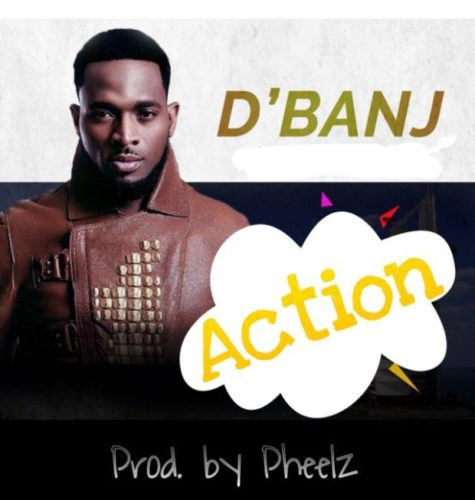 "Dbanj-Action-Cover-1 [New Song] D'banj – ""Action"""