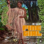 "[Song] MC Galaxy – ""Fine Girl"""