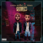 "[Song] Owen Bright – ""Follow"" ft. Tekno"