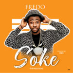 """[Song] Fredo – """"Soke"""""""
