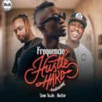 "[Song] Frequencie – ""Hustle Hard"" ft. Sean Tizzle & Vector"