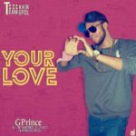 "[Song] Gprince – ""Your Love"""