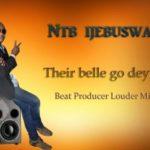 """[Song] NTB Ijebuswaga – """"Their Belle Go Dey Run"""""""