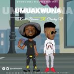 """{Song] Xcell Drama – """"Umuakwuna"""" ft. Chucky P"""