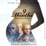 "[Song] Eazi Monie – ""9 Months"""