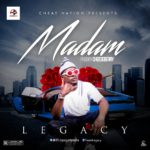 "[Song] Legacy – ""Madam"""