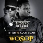 Nyelu – Wosop ft. Oga Boss