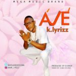 "[Song] K.lyrizz – ""Aje"""