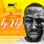 "[Song] Rex Q – ""Eye 2 Eye"" ft. Silver Star (Prod By Jabizy On The Beat)"