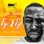 "[Song] Rex Q – ""Eye 2 Eye"" ft. Silver Star (Prod By Jabizy On The Beat)"