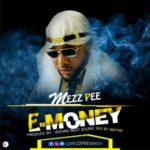 "[Song] Mezz Pee – ""E-Money"""