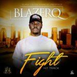 "[Song] Blazer Q – ""Fight"""