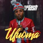 "[Song] 2 Flash – ""Ufuoma"""