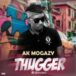 """[Song] Ak Mogazy – """"Thugger"""""""