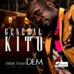 "[Video] General Kito – ""Finer Than Dem"""
