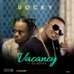 "[Song] Rocky – ""Vacancy"" ft. Ola Dips"