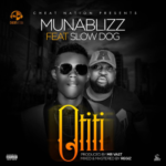"[Song] Muna Blizz – ""Otiti"" f. Slow Dog"