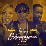 "[Song] TeeBlaQ – ""O Shapranpran 2.0"" ft. Mz Kiss & Trod"
