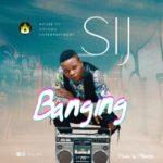 """[Song] SIJ – """"Banging"""""""