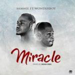 """[Song] Sammie – """"Miracle"""" f. Wonderboy"""