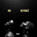 """[Song] Inc – """"Beyonce"""""""