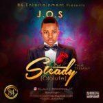 """[Song] J.O.S – """"Steady"""""""