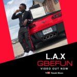 """[Video] L.A.X – """"Gbefun"""""""