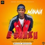 "[Audio+Video] Manna – ""E Shaku"""