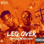 "[Song] Muffy Blac – ""Leg Over"" ft. Small Doctor (Prod. By Shocker)"