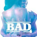 "[Song] Pelli – ""Bad"""