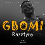 """[Song] Razztyny – """"Gbomi"""""""