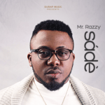 "[Song] Mr. Razzy – ""Sade"""