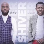 """[Song] Bishop – """"Shiver"""" ft. Small Doctor"""