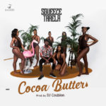 [Song] Squeeze Tarela – Cocoa Butter (Prod by DJ Coublon)
