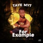 """[Audio+Video] Taye Myt – """"For Example"""""""