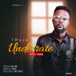 "[Audio+Video] TM 9Ja – ""Underrate"""